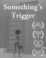 Something's Trigger